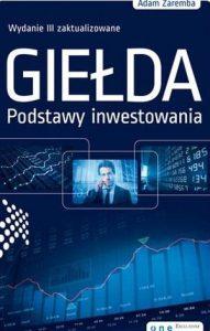 """Adam Zaremba - """"Giełda. Podstawy inwestowania."""