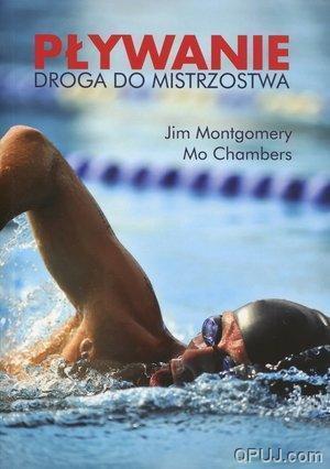 """Jim Montgomery, Mo Chambers """"Pływanie. Droga do mistrzostwa"""""""