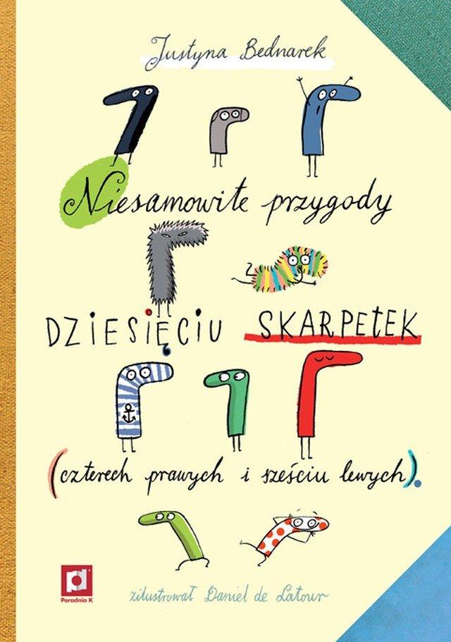 """Recenzja książki pt. """"Niesamowite przygody dziesięciu skarpetek (czterech prawych i sześciu lewych)"""""""