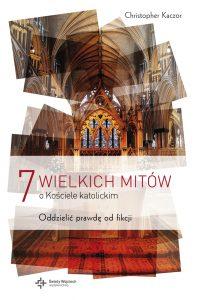 ''7 wielkich mitów o Kościele Katolickim''