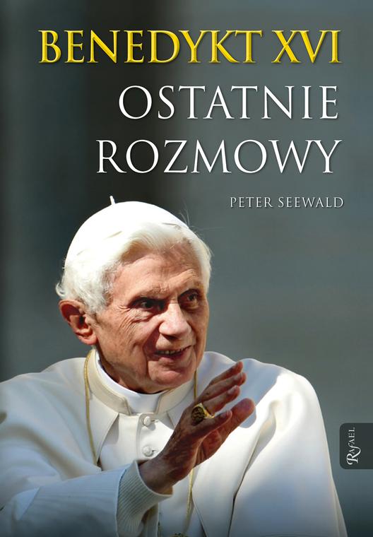''Benedykt XVI. Ostatnie rozmowy''