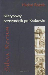 Recenzja książki: Silva rerum. Nietypowy przewodnik po Krakowie